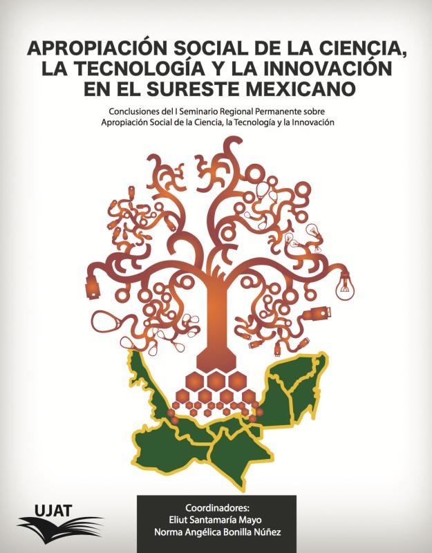 Cubierta para Apropiación social de la ciencia, la tecnología y la innovación en el sureste mexicano