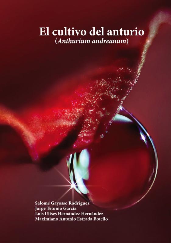 Cubierta para El cultivo del anturio: Anthurium andreanum