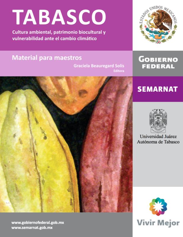 Cubierta para Tabasco: Cultura ambiental, patrimonio biocultural y vulnerabilidad ante el cambio climático. Material para maestros