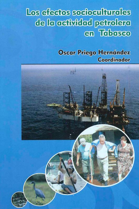 Cubierta para Los efectos socioculturales de la actividad petrolera en Tabasco