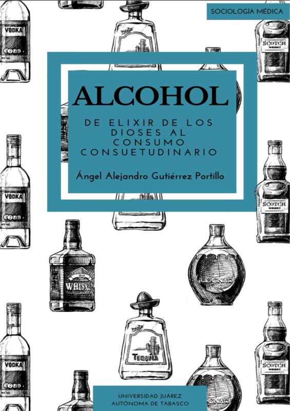 Cubierta para Alcohol: De elixir de los dioses al consumo consuetudinario