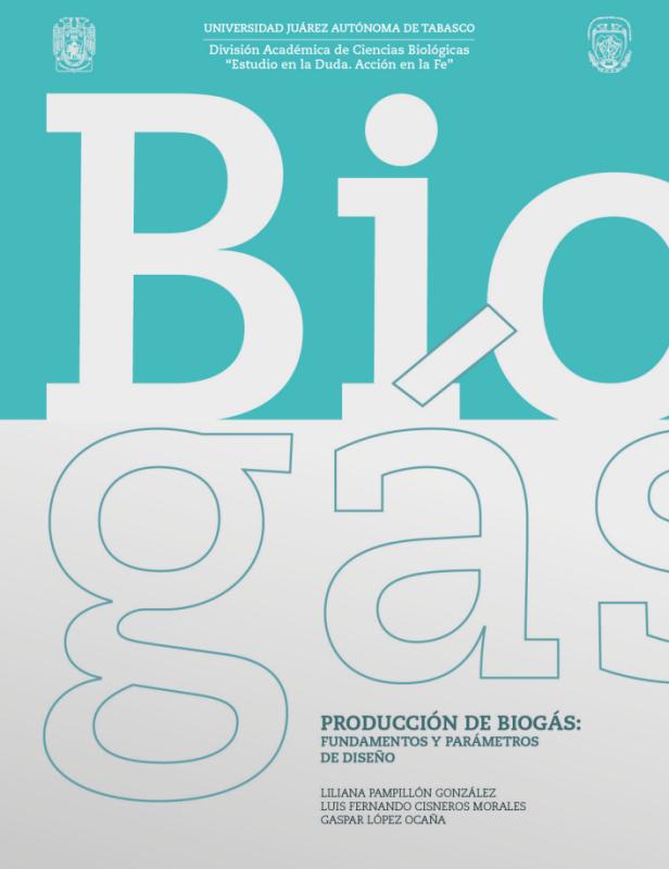 Cubierta para PRODUCCIÓN DE BIOGÁS: FUNDAMENTOS Y PARÁMETROS