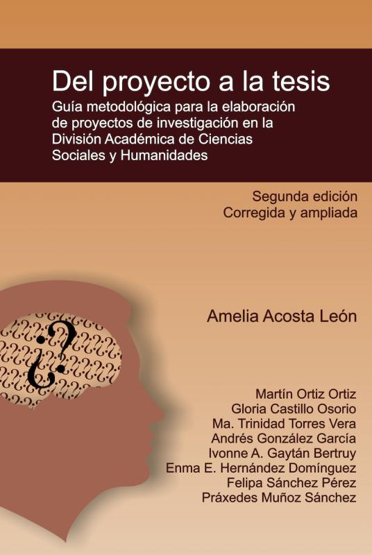 Cubierta para Del proyecto a la tesis: Guía metodológica para la elaboración de proyectos de investigación en la División Académica de Ciencias Sociales y Humanidades