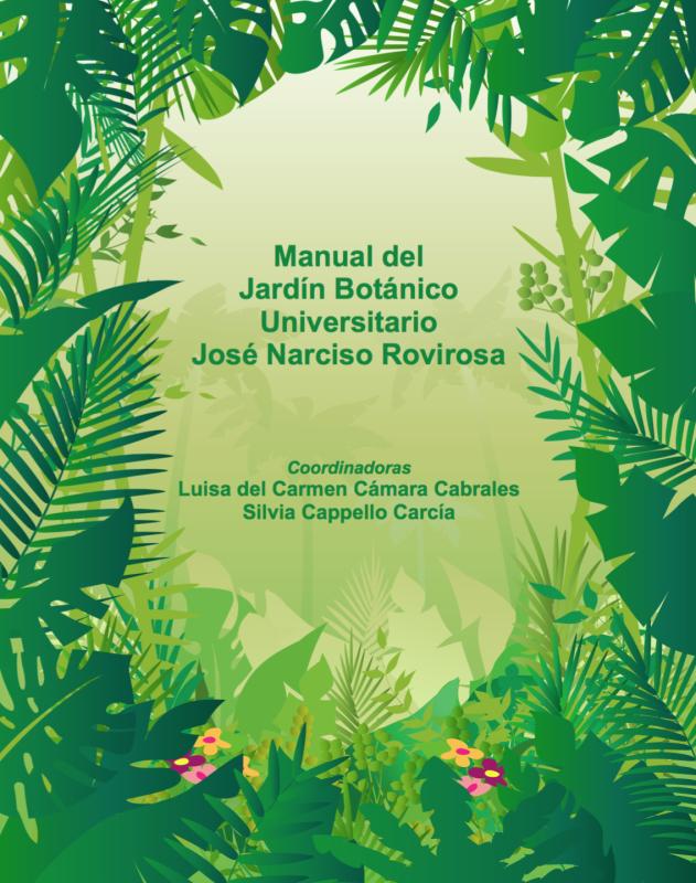 Cubierta para Manual del Jardín Botánico Universitario José Narciso Rovirosa