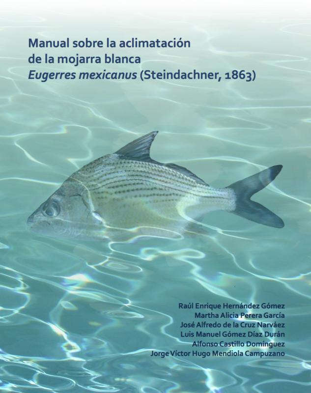 Cubierta para Manual sobre la aclimatación de la mojarra blanca: Eugerres mexicanus (Steindachner,1863)