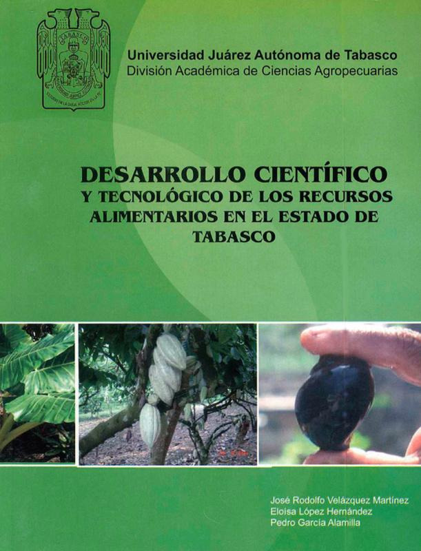 Cubierta para DESARROLLO CIENTÍFICO Y TECNOLÓGICO DE LOS RECURSOS ALIMENTARIOS EN EL ESTADO DE TABASCO
