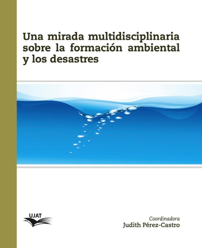 Cubierta para Una mirada multidisciplinaria sobre la formación ambiental y los desastres