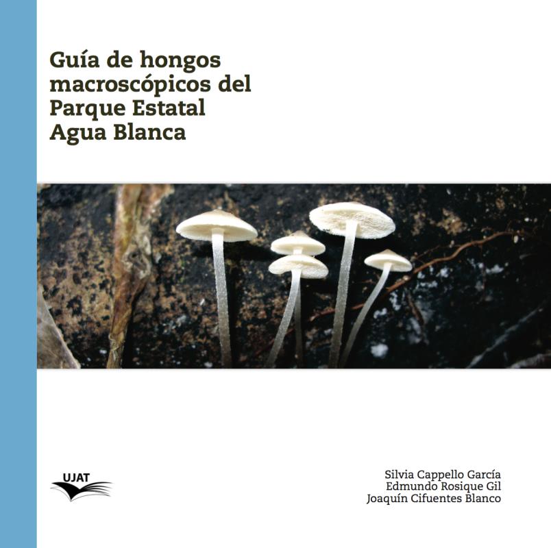 Cubierta para Guía de hongos macroscópicos del Parque Estatal Agua Blanca
