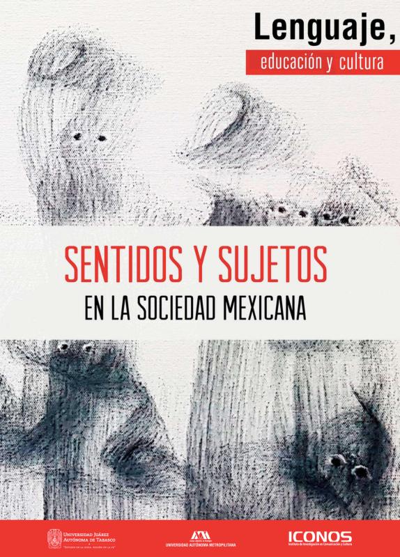 Cubierta para SENTIDOS Y SUJETOS EN LA SOCIEDAD MEXICANA: Lenguaje, educación y cultura