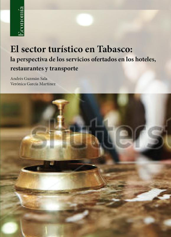 Cubierta para El Sector Turístico en Tabasco: La perspectiva de los servicios ofertados en los hoteles, restaurantes y transporte