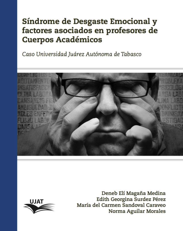Cubierta para Síndrome de Desgaste Emocional y factores asociados en profesores de Cuerpos Académicas: Caso Universidad Juárez Autónoma de Tabasco
