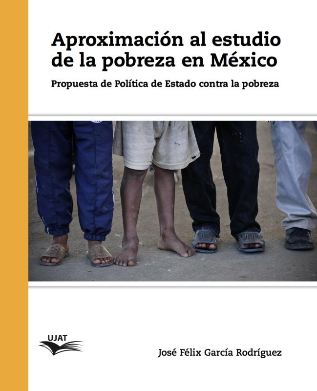 Cubierta para Aproximación al estudio de la pobreza en México: Propuesta de la política de estado contra la pobreza